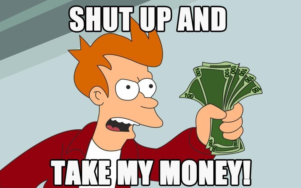 Shut-up-and-take-my-money (1)